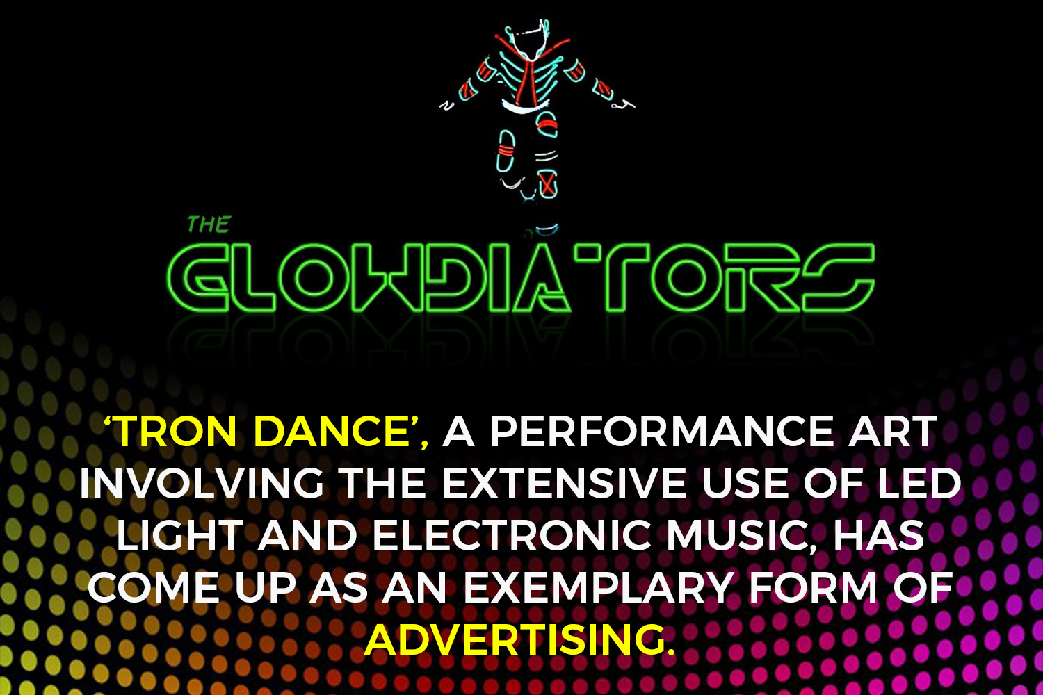 tron dance the glowdiators performance art and advertising